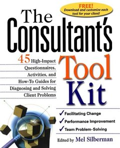 The Consultant's Toolkit: High-Impact Questionnaires, Activities and How-to Guides for Diagnosing and Solving Client Problems-cover
