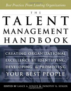 The Talent Management Handbook: Creating Organizational Excellence by Identifying, Developing, and Promoting Your Best People-cover