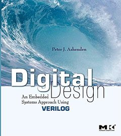 Digital Design: An Embedded Systems Approach Using Verilog (Paperback)-cover