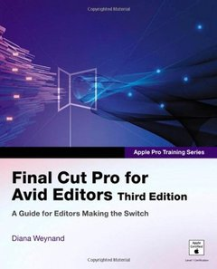 Apple Pro Training Series: Final Cut Pro for Avid Editors, 3/e (Paperback)-cover