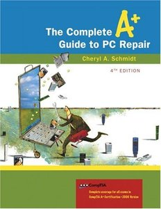 The Complete A+ Guide to PC Repair, 4/e-cover