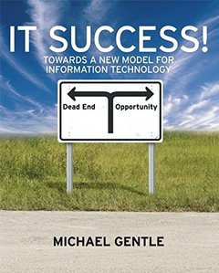 IT Success!: Towards a New Model for Information Technology-cover