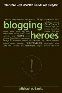 Blogging Heroes: Interviews with 30 of the World's Top Bloggers-cover