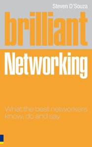 Brilliant Networking: What the best Networkers Know, do and Say