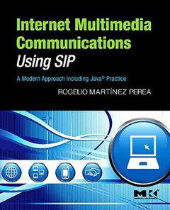Internet Multimedia Communications Using SIP: A Modern Approach Including Java Practice (Hardcover)-cover