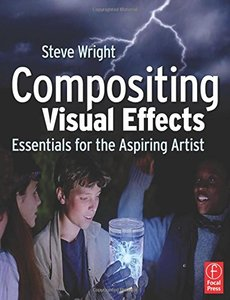 Compositing Visual Effects: Essentials for the Aspiring Artist (Paperback)-cover