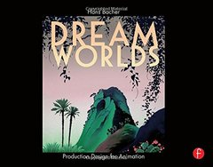 Dream Worlds: Production Design for Animation-cover