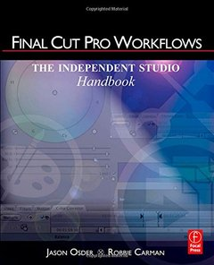 Final Cut Pro Workflows: The Independent Studio Handbook (Paperback)-cover