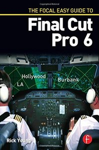 The Focal Easy Guide to Final Cut Pro 6 (Paperback)-cover