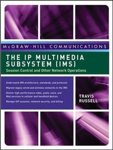 The IP Multimedia Subsystem (IMS): Session Control and Other Network Operations-cover
