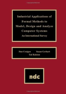Industrial Applications of Formal Methods to Model, Design and Analyze Computer Systems: An International Survey