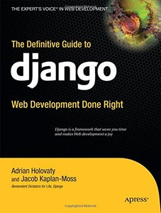 The Definitive Guide to Django: Web Development Done Right-cover