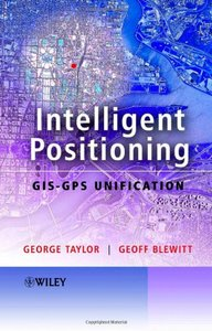Intelligent Positioning: GIS-GPS Unification