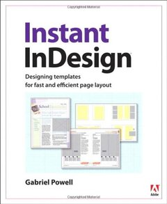 Instant InDesign: Designing Templates for Fast and Efficient Page Layout-cover
