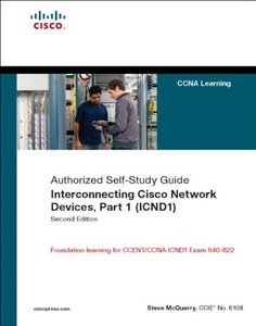 Interconnecting Cisco Network Devices, Part 1 (ICND1): CCNA Exam 640-802 and ICND1 Exam 640-822, 2/e-cover