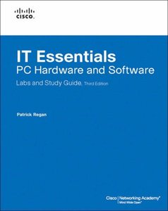 IT Essentials: PC Hardware and Software Labs and Study Guide, 3/e-cover