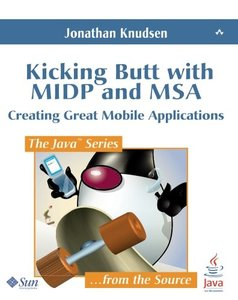 Kicking Butt with MIDP and MSA: Creating Great Mobile Applications (Paperback)-cover