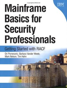 Mainframe Basics for Security Professionals: Getting Started with RACF-cover