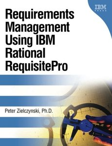 Requirements Management Using IBM Rational RequisitePro-cover