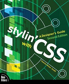 Stylin' with CSS: A Designer's Guide, 2/e-cover