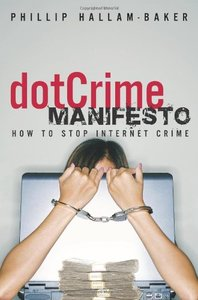 The dotCrime Manifesto: How to Stop Internet Crime (Hardcover)-cover