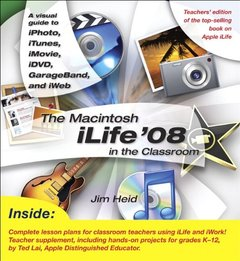 The Macintosh iLife 08 in the Classroom (Paperback)-cover