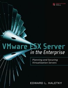 VMware ESX Server in the Enterprise: Planning and Securing Virtualization Servers (Paperback)-cover