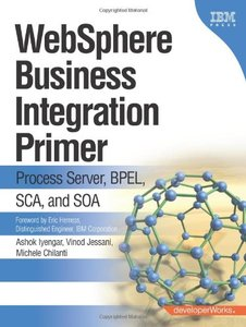 WebSphere Business Integration Primer: Process Server, BPEL, SCA, and SOA-cover
