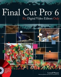 Final Cut Pro 6 For Digital Video Editors Only (Paperback)-cover