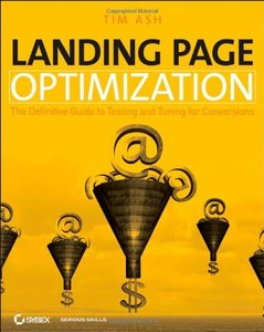 Landing Page Optimization: The Definitive Guide to Testing and Tuning for Conversions (Paperback)-cover