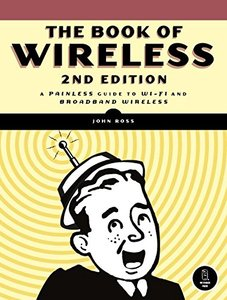 The Book of Wireless: A Painless Guide to Wi-Fi and Broadband Wireless, 2/e-cover