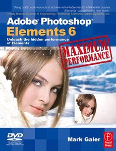 Adobe Photoshop Elements 6 Maximum Performance: Unleash the hidden performance of Elements (Paperback)-cover