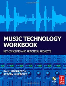 Music Technology Workbook: Key concepts and practical projects (Paperback)