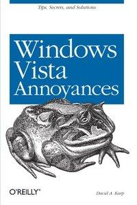 Windows Vista Annoyances: Tips, Secrets, and Hacks (Paperback)-cover