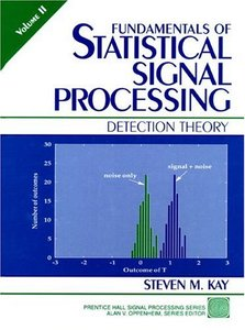 Fundamentals of Statistical Signal Processing, Volume II: Detection Theory (Harecover)-cover