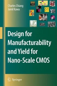 Design for Manufacturability and Yield for Nano-Scale CMOS (Hardcover)-cover