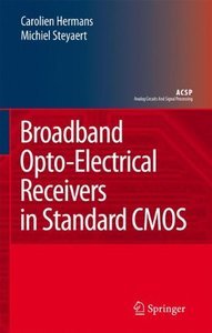 Broadband Opto-Electrical Receivers in Standard CMOS (Hardcover)-cover