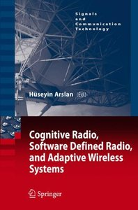 Cognitive Radio, Software Defined Radio, and Adaptive Wireless Systems-cover