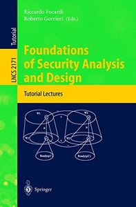 Foundations of Security Analysis and Design: Tutorial Lectures-cover