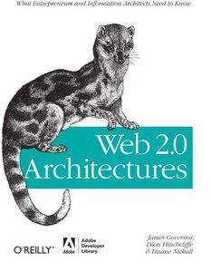 Web 2.0 Architectures: What entrepreneurs and information architects need to know (Paperback)