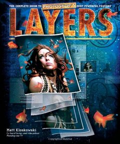 Layers: The Complete Guide to Photoshop's Most Powerful Feature (Paperback)-cover