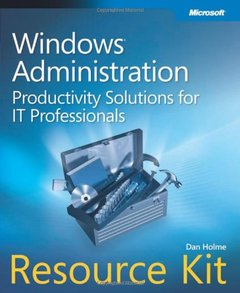 Windows Administration Resource Kit : Productivity Solutions for IT Professionals (Paperback)-cover