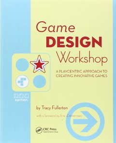 Game Design Workshop, 2/e: A Playcentric Approach to Creating Innovative Games-cover
