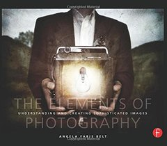 The Elements of Photography: Understanding and Creating Sophisticated Images-cover