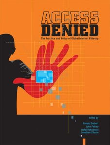 Access Denied: The Practice and Policy of Global Internet Filtering (Hardcover)-cover