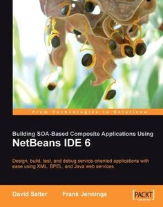 Building SOA-Based Composite Applications Using NetBeans IDE 6-cover