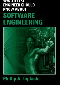 What Every Engineer Should Know about Software Engineering (Paperback)