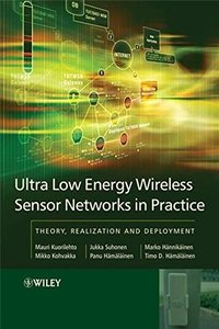 Ultra-Low Energy Wireless Sensor Networks in Practice: Theory, Realization and Deployment (Hardcover)-cover