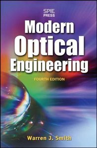 Modern Optical Engineering, 4/e (Hardcover)