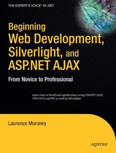 Beginning Web Development, Silverlight, and ASP.NET AJAX: From Novice to Professional-cover